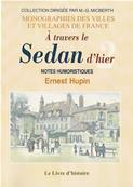 A travers le Sedan d'hier tome 2, Ernest Hupin