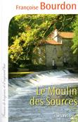 Le moulin des sources,Françoise Bourdon