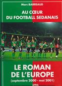 Au coeur du football sedanais Le roman de l'Europe, Marc Barreaud