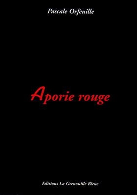 Aporie rouge, Pascale Orfeuille