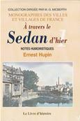 A travers le Sedan d'hier tome 1, Ernest Hupin